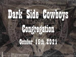 2021-10-15 Dark Side Cowboys - Congregation